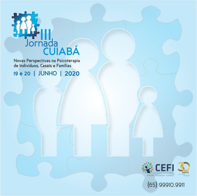 III Cuiabá Day: New Perspectives in the Psychotherapy of Individuals, Couples and Families